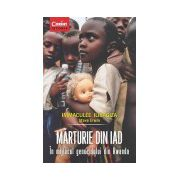 MĂRTURIE DIN IAD. În mijlocul genocidului din Rwanda