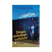 Chiron sau Despre astrologia sufletului