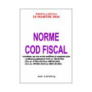 Norme Cod fiscal - editia a XXVI-a - 24 martie 2016