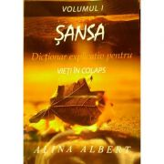 Sansa, vol. 1 - Dictionar explicativ pentru vieti in colaps