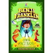Benji Franklin. Pustiul miliardar, volumul 1