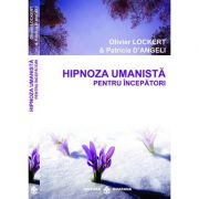 Hipnoza Umanista pentru incepatori