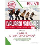 LIMBA ȘI LITERATURA ROMÂNĂ. EVALUAREA NAȚIONALĂ 2018 – CONSOLIDARE. 80 DE TESTE DUPĂ MODELUL M.E.N. CLASA A VIII-A