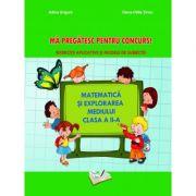 Matematică și explorarea mediului - Mă pregatesc pentru concurs ! Clasa II