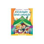 Să dezlegăm tainele comunicării. Clasa I. Semestrul II. CD Press