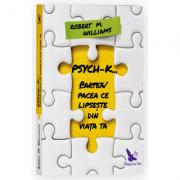 PSYCH-K. Partea / Pacea ce lipseşte din viaţa ta (ediție revizuită)