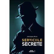SERVICIILE SECRETE John Hughes-Wilson