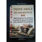 Teste-grila de gramatica dupa Programa de admitere in scolile de agenti de politie si de subofiteri de jandarmi Maria Ticleanu
