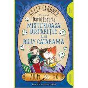 Misterioasa dispariție a lui Billy Cataramă | paperback