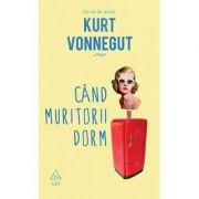 Cand muritorii dorm (Kurt Vonnegut)