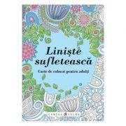 Liniste sufleteasca - Carte de colorat pentru adulti
