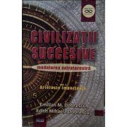 Civilizatii succesive, modelarea extraterestra - Volumul I - Artefacte importante