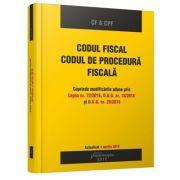 Codul fiscal. Codul de procedura fiscala. Actualizat 4 aprilie 2018