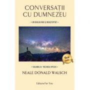 Conversații cu Dumnezeu, Volumul IV. Trezirea speciei