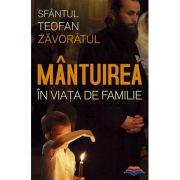 Mântuirea în viaţa de familie   Teofan Zavoratul, sf.