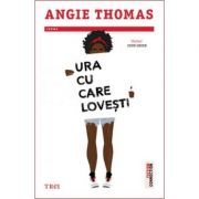 Ura cu care lovești - Angie Thomas