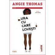 Ura cu care lovești - Angie Thomas