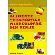 Alimente terapeutice miraculoase din Biblie Mihai Petrovici
