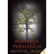 Nostalgia paradisului -  Crainic, Nichifor