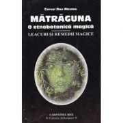 MATRAGUNA. O etnobotanica magica