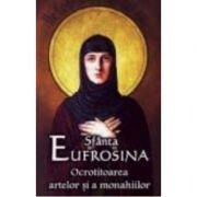 Sfanta Eufrosina Ocrotitoarea artelor si a monahiilor