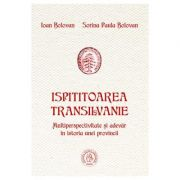 Ispititoarea Transilvanie - Ioan Bolovan