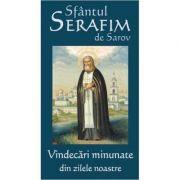 Vindecari Minunate Din Zilele Noastre - Sfantul Serafim De Sarov