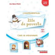 @vacantadeiarna.eu – Zile de poveste. Caiet de antrenament: Comunicare în limba română, Matematică și Explorarea mediului. Clasa a II-a
