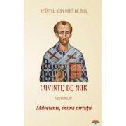 Cuvinte de aur. Milostenia, inima virtutii. Vol. IV