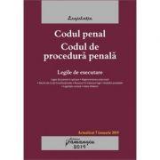 Codul penal. Codul de procedura penala. Legile de executare. Editie actualizata la 7 ianuarie 2019