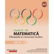 Matematică. Olimpiade și concursuri școlare 2018. Clasele IX-XII