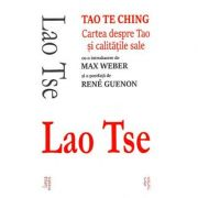 Tao Te Ching - cartea despre Tao şi calităţile sale