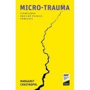Micro-trauma. Vindecarea rănilor psihice cumulate