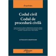 Codul civil. Codul de procedura civila. Editie actualizata 21 martie 2019