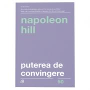 Puterea de convingere - Napoleon Hill