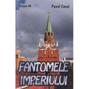 Fantomele imperiului - Pavel Corut