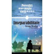 Inseparabilitate Povestiri din magia vietii de zi cu zi