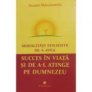 Modalităţi eficiente de a avea succes în viaţă si de a-l atinge pe Dumnezeu