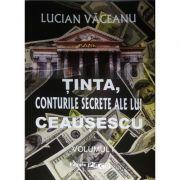 Tinta, conturile secrete ale lui Ceausescu (2 volume)