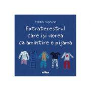 Extraterestrul care își dorea ca amintire o pijama - Matei Visniec