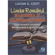 Limba română. Nașterea și falsurile istorice
