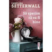 Să sperăm că va fi bine - Carolina Setterwall
