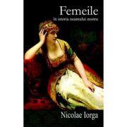 Femeile in istoria neamului nostru