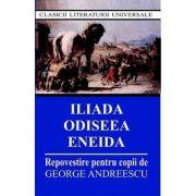 Iliada. Odiseea. Eneida (repovestire pentru copii)