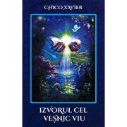 Izvorul cel veşnic viu - Chico Xavier