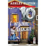 10 Întâlniri aranjate - Ashley Elston