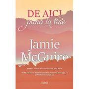 De aici până la tine - Jamie McGuire