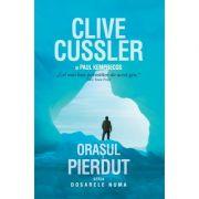 ORASUL PIERDUT - Clive Cussler