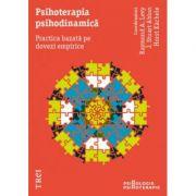 Psihoterapia psihodinamică. Practica bazată pe dovezi empirice