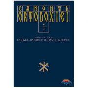 Canonul Ortodoxiei. vol. 1. Canonul apostolic al primelor secole